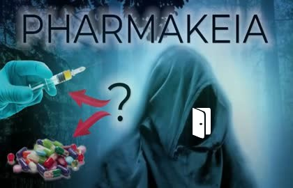 PHARMAKEIA AND THE HIDDEN BABYLONIAN BIO-PHARMA AGENDA!